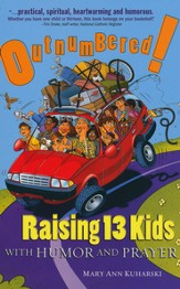 Outnumbered!: Raising 13 Kids with Humor and Prayer