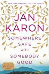 Somewhere Safe with Somebody Good, Mitford Series #10