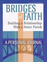 Bridges of Faith: Building a Relationship with a Sister Parish: A Personal Journal - Slightly Imperfect