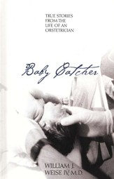Baby Catcher: True Stories From the Life of an Obstetrician