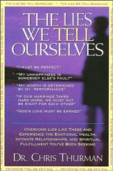 The Lies We Tell Ourselves: Overcome lies and experience the emotional health, intimate relationships, and spiritual fulfillment you've been seeking - eBook