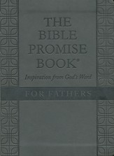 The Bible Promise Book for Fathers: Inspiration from from God's Word