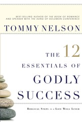 The 12 Essentials of Godly Success: Biblical Steps to a Life Well Lived - eBook