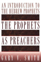 The Prophets as Preachers: An Introduction to the Hebrew Prophets - eBook