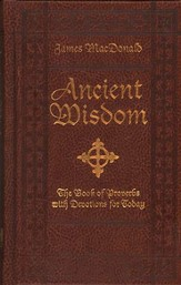Ancient Wisdom: The Book of Proverbs with Devotions for Today - eBook
