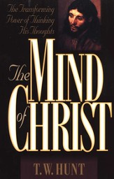 The Mind of Christ: The Transforming Power of Thinking His Thoughts - eBook