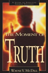 The Moment of Truth: A Guide to Effective Sermon Delivery - eBook