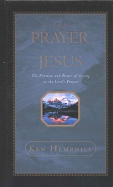 The Prayer of Jesus: The Promise and Power of Living in the Lord's Prayer - eBook
