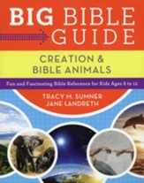 Big Bible Guide: Kids' Guide to Creation and Bible Animals: Fun and Fascinating Bible Reference for Kids Ages 8-12