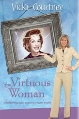 The Virtuous Woman: Shattering the Superwoman Myth - eBook