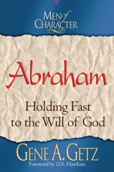 Men of Character: Abraham: Holding Fast to the Will of God - eBook