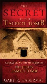 The Secret of the Talpiot Tomb: Unraveling the Mystery of the Jesus Family Tomb - eBook