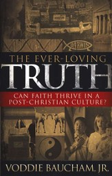 The Ever-Loving Truth: Can Faith Thrive in a Post-Christian Culture? - eBook