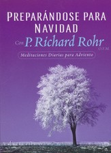 Preparándose para Navidad con P. Richard Rohr  (Preparing for Christmas with Richard Rohr)