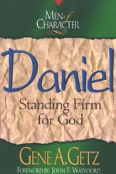 Men of Character: Daniel: Standing Firm for God - eBook