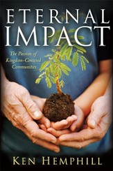 Eternal Impact: The Passion of Kingdom-Centered Communities - eBook