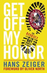 Get Off My Honor!: The Assault on the Boy Scouts of America - eBook