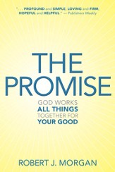 The Promise: God Works All Things Together for Your Good - eBook