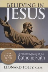 Believing in Jesus: A Popular Overview of the Catholic Faith, 6th Edition   - Slightly Imperfect