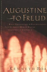 Augustine to Freud: What Theologians & Psychologists Tell Us About Human Nature-and Why It Matters - eBook