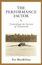 The Performance Factor: Unlocking the Secrets of Teamwork - eBook
