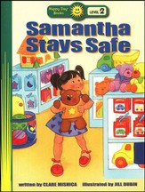 Happy Day Books, Level 2: Samantha Stays Safe
