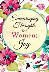 Encouraging Thoughts for Women: Joy