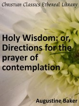 Holy Wisdom: or, Directions for the Prayer of Contemplation - eBook