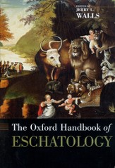 Oxford Handbook of Eschatology
