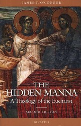 The Hidden Manna: Theology of the Eucharist, Second Edition