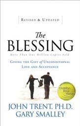 The Blessing: Giving the Gift of Unconditional Love and Acceptance - eBook