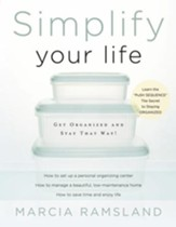 Simplify Your Life: Get Organized and Stay That Way - eBook