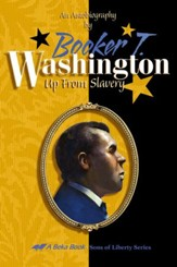 Booker T. Washington: Up from Slavery