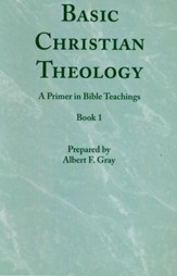 Basic Christian Theology - Vol. 1