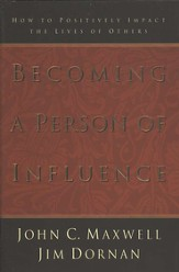 Becoming a Person of Influence: How to Positively Impact the Lives of Others - eBook