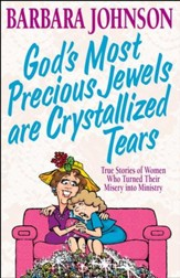 God's Most Precious Jewels are Crystallized Tears - eBook