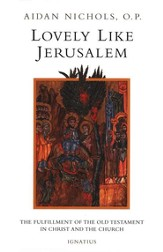 Lovely Like Jerusalem: The Fulfillment of the Old Testament in Christ and the Church