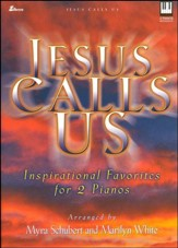 Jesus Calls Us: Inspirational Favorites for 2 Pianos