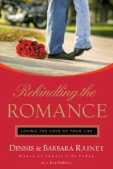 Rekindling the Romance: Loving the Love of Your Life - eBook