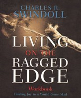 Living on the Ragged Edge Workbook: Finding Joy in a World Gone Mad - eBook