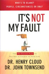 It's Not My Fault: The No-Excuse Plan for Overcoming Life's Obstacles - eBook