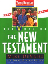 The Word on the New Testament, YouthBuilders Bible Study Series
