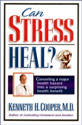 Can Stress Heal?: Converting A Major Health Hazard Into A Surprising Health Benefit - eBook
