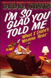 I'm So Glad You Told Me What I Didn't Wanna Hear - eBook
