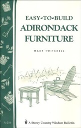 Easy-to-Build Adirondack Furniture (A-216)