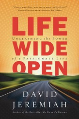 Life Wide Open: Unleashing the Power of a Passionate Life - eBook