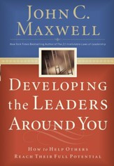 Developing the Leaders Around You: How to Help Others Reach Their Full Potential - eBook
