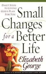 Small Changes for a Better Life: Daily Steps to Living God's Plan for You - Slightly Imperfect
