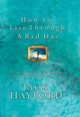 How to Live Through a Bad Day: Seven Powerful Insights From Christ's Words on the Cross - eBook