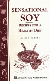Sensational Soy: Recipes for a Healthy Diet (A-249)
